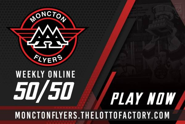 "Moncton ""AAA"" Flyers 50/50 electronic fundraiser is underway"
