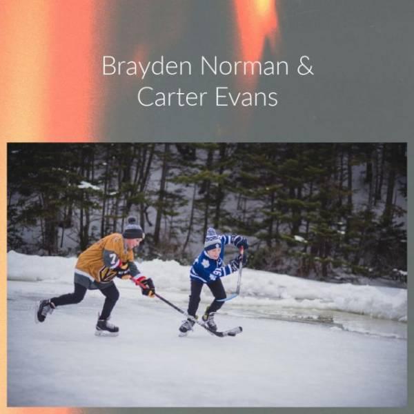 Brayden Norman & Carter Evans